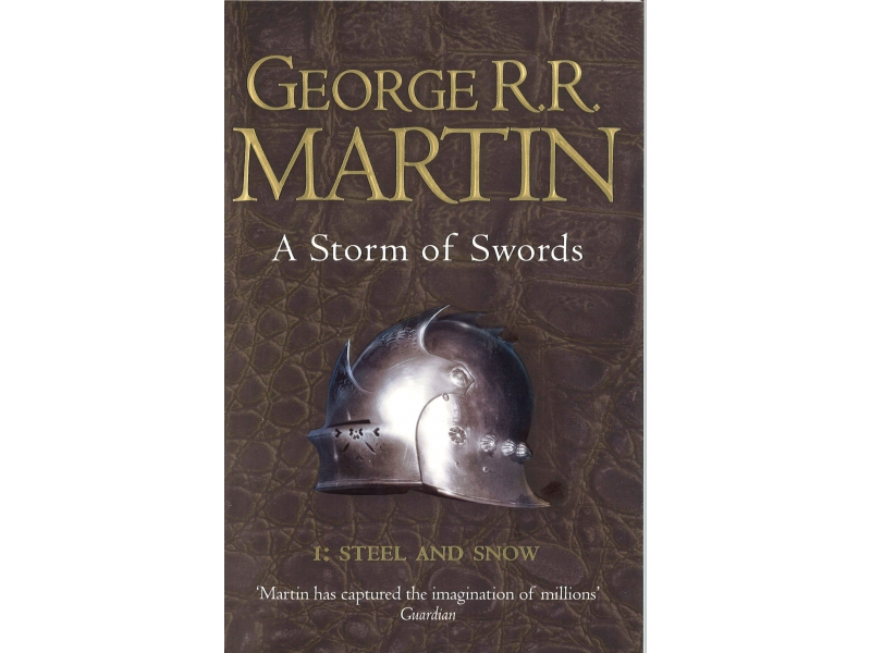 George R.R. Martin  - Game Of Thrones Book 3 - A Storm Of Swords - Steel And Snow