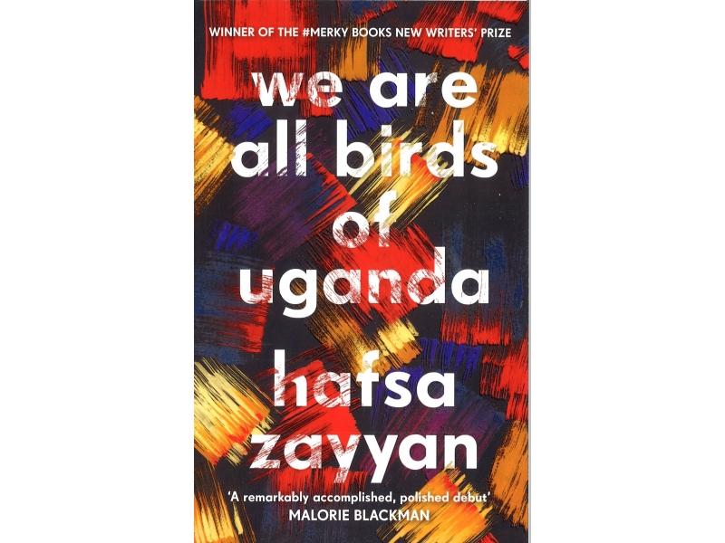 Hafsa Zayyan - We Are All Birds Of Uganda