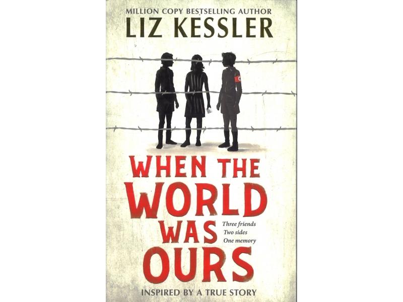 Liz Kessler - When The World Was Ours