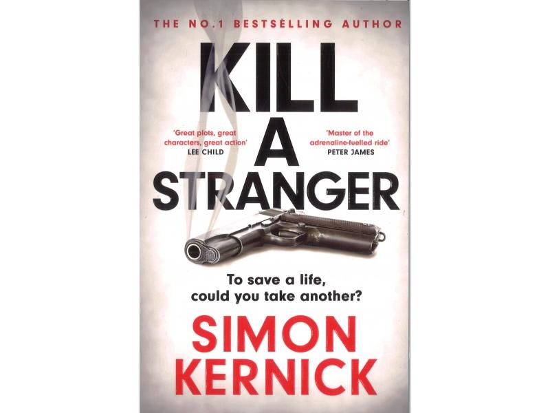 Simon Kernick - Kill A Stranger
