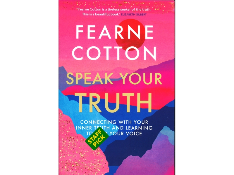 Fearne Cotton - Speak Your Truth - Hardback