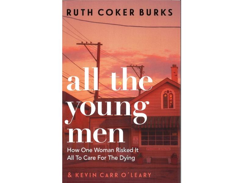 Ruth Coker Burks - All The Young Men - Hardback