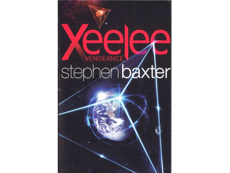 Stephen Baxter - Xeelee Vengeance