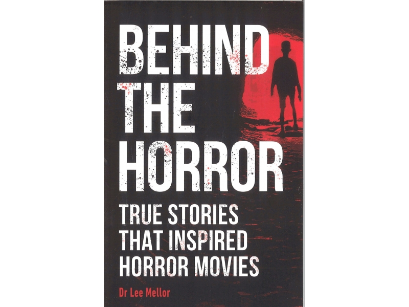 Dr Lee Mellor - Behind The Horror