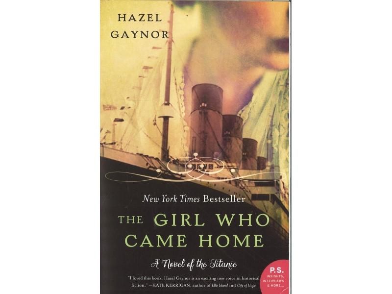Hazel Gaynor - The Girl Who Came Home