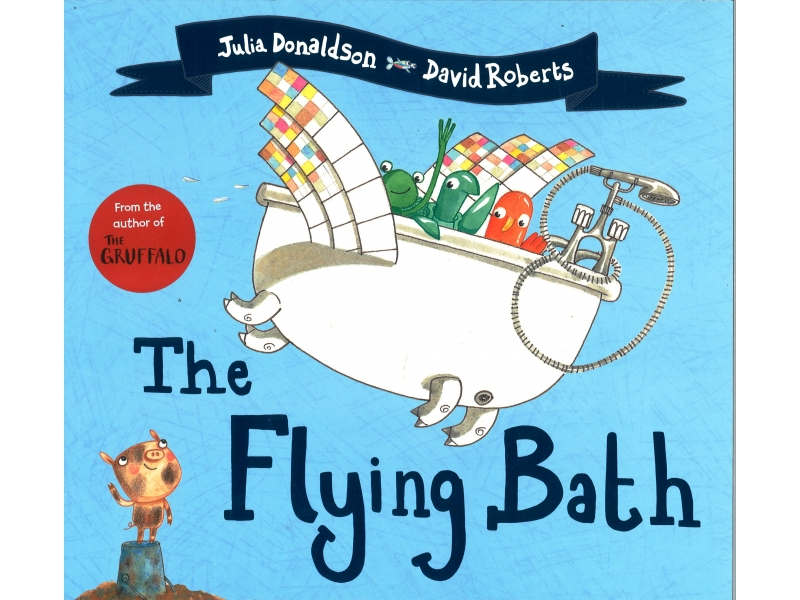 Julia Donaldson & David Roberts - The Flying Bath