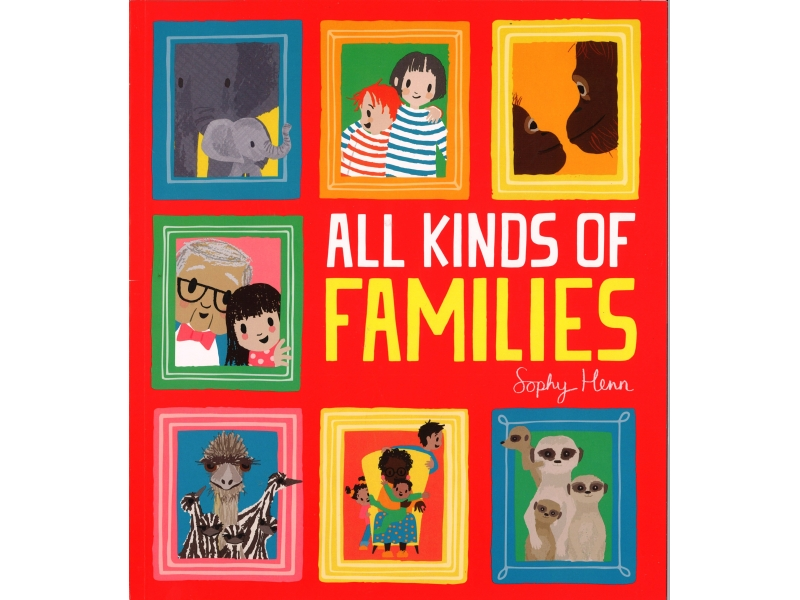 Sophy Henn - All Kind Of Families