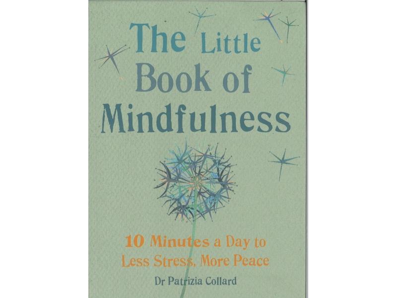 DR Patrizia Collard - The Little Book Of Mindfulness