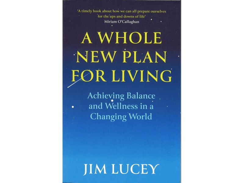 Jim Lucey - A Whole New Plan For Living