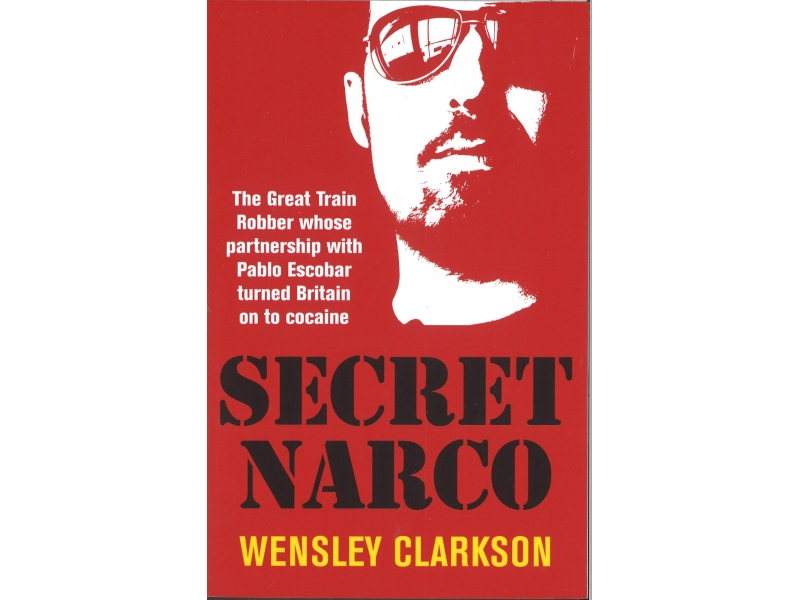 Wensley Clarkson - Secret Narco