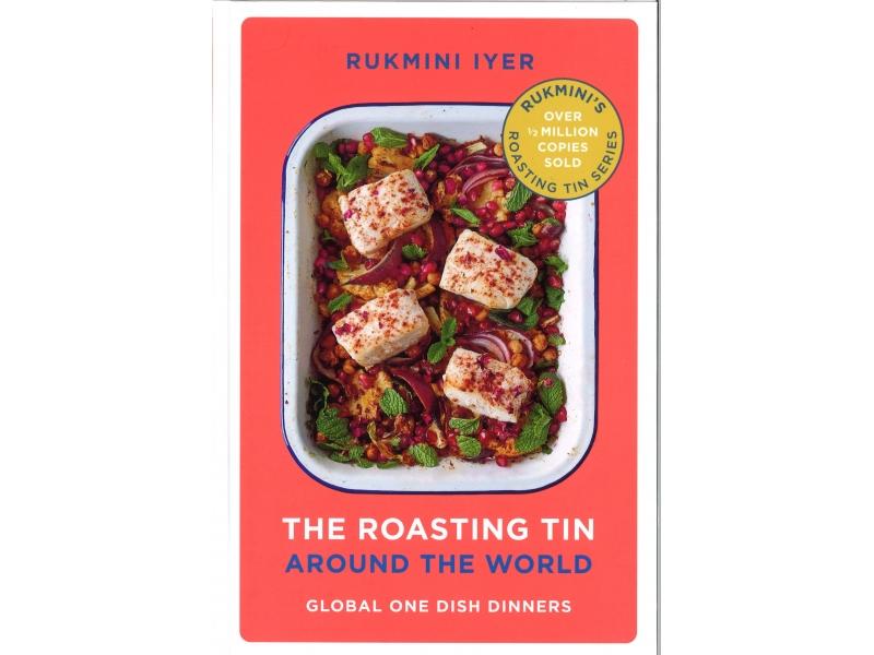 Rukmini Iyer - The Roasting Tin Around The World