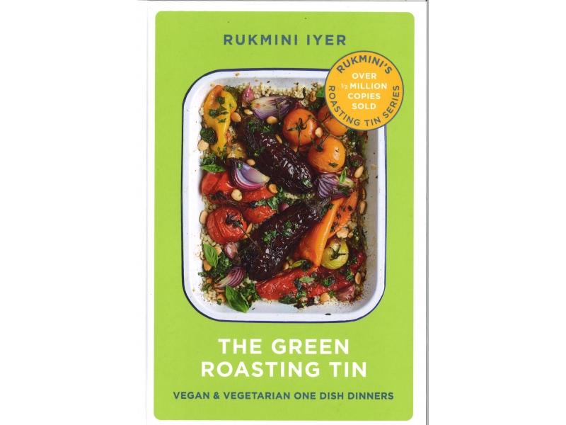 Rukmini Iyer - The Green Roasting Tin