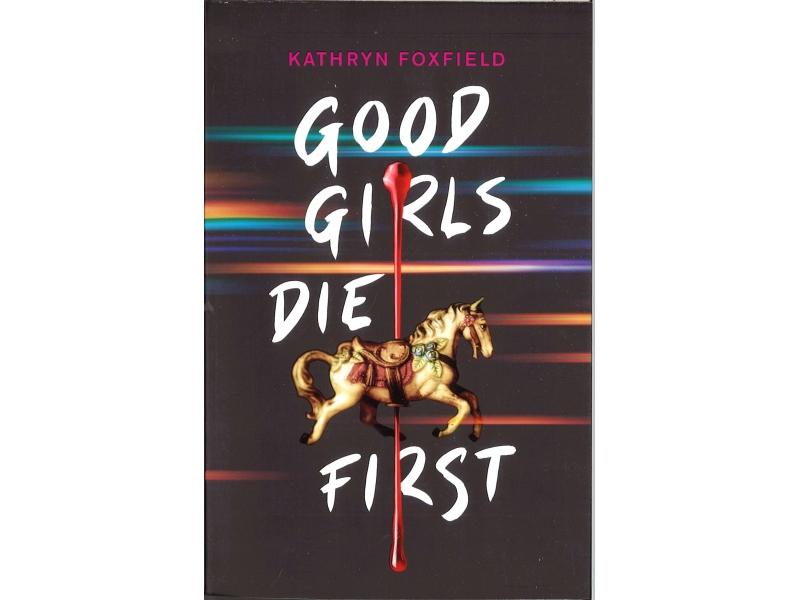 Kathryn Foxfield - Good Girls Die First