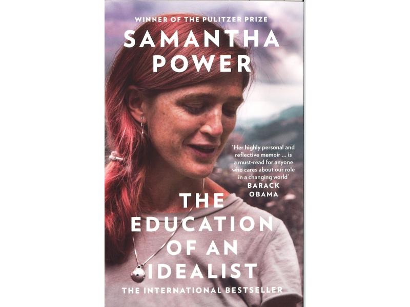 Samantha Power - The Education Of An Idealist