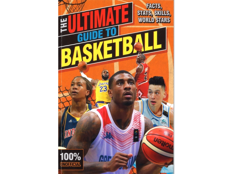 The 100% Unofficial - The Ultimate Guide To Basketball
