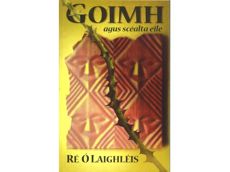 Goimh Agus Scealta Eile - Re O' Laighleis