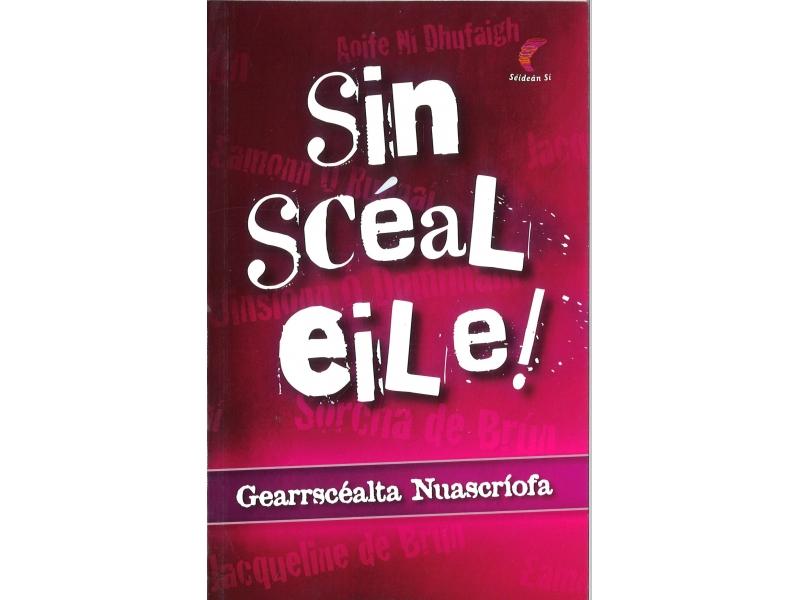 Sin Sceal Eile ! - Gearrscealta Nuascriofa