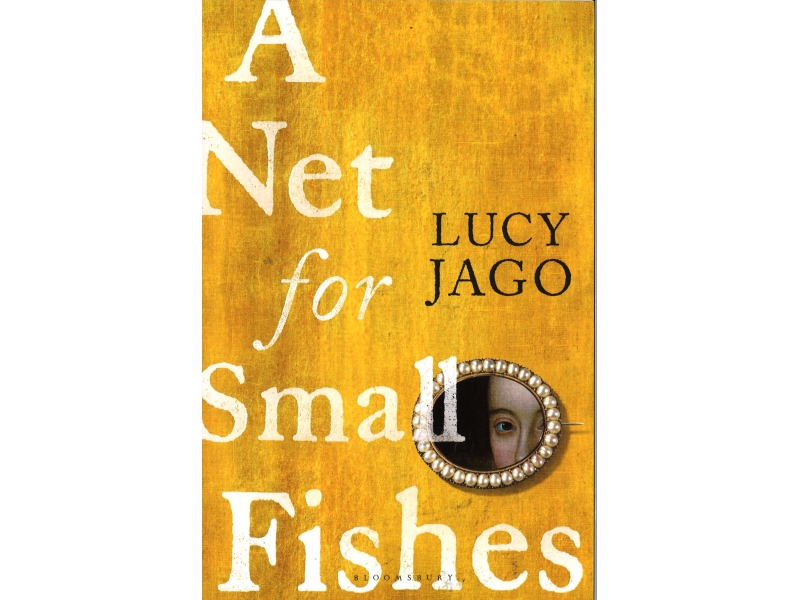 Lucy Jago - A Net For Small Fishes
