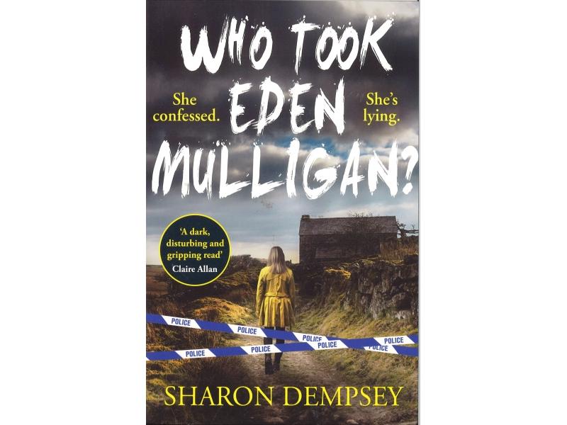 Sharon Dempsey - Who Took Eden Mulligan ?