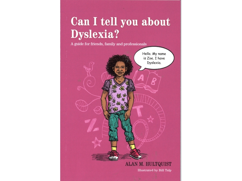 Alan M. Hultquist - Can I Tell You About Dyslexia ?