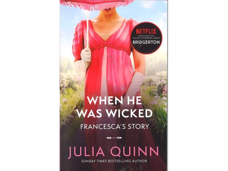 Julia Quinn - Bridgerton -  When He Was Wicked