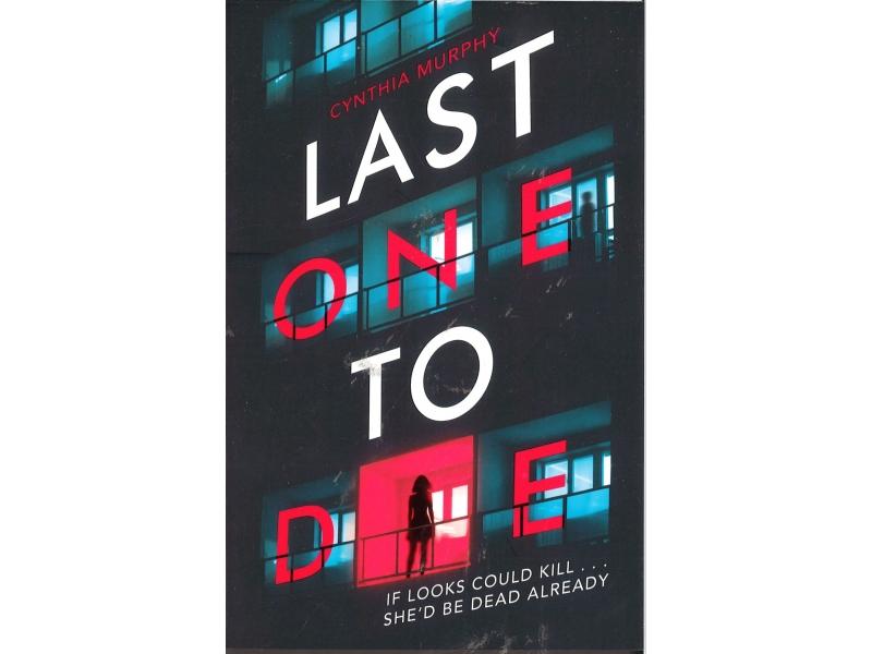 Cynthia Murphy - Last One To Die