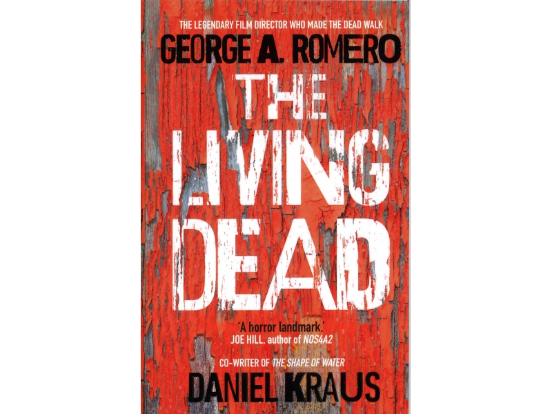 Daniel Kraus - George A.Romero - The Living Dead