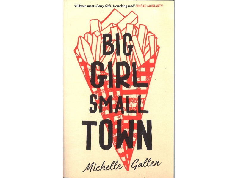 Michelle Gallen - Big Girl Small Town