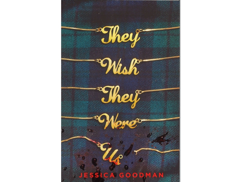 Jessica Goodman - They Wish They Were Us