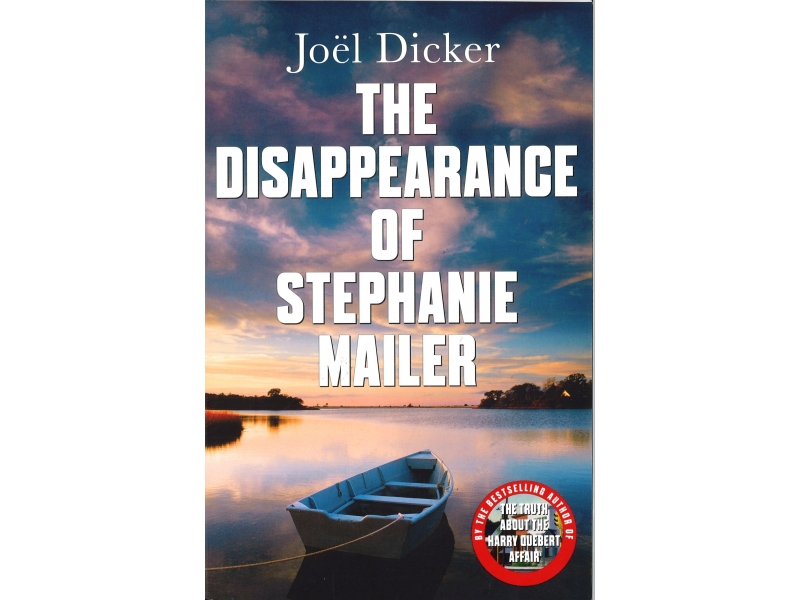 Joel Dicker - The Disappearance Of Stephanie Mailer