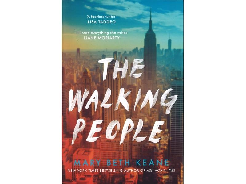 Mary Beth Keane - The Walking People