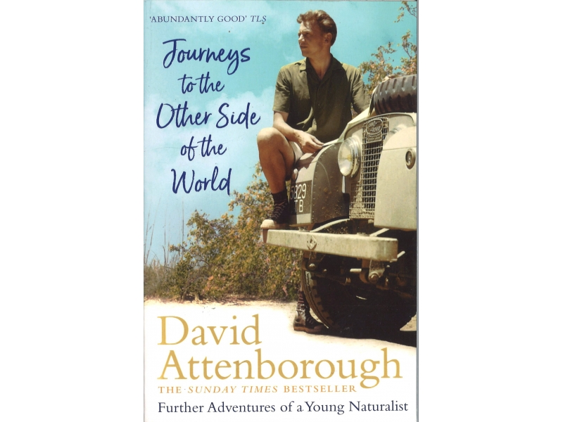 David Attenborough - Journeys To The Other Side Of The World