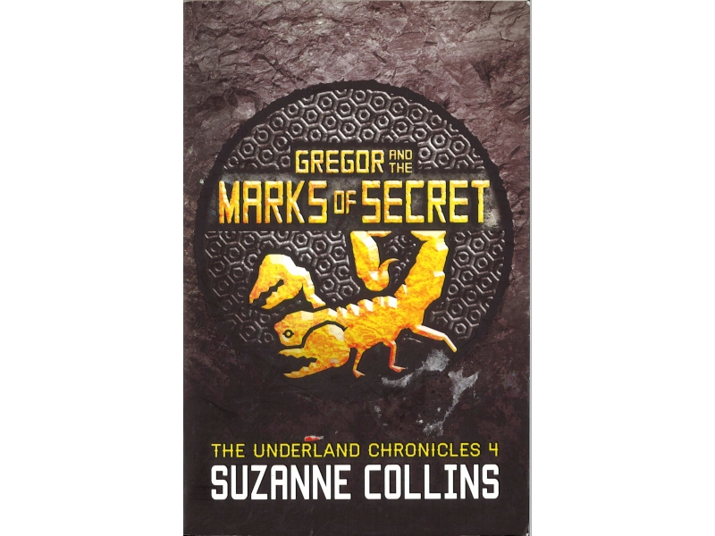 Suzanne Collins - Gregor And The Marks Of Secret Book 4