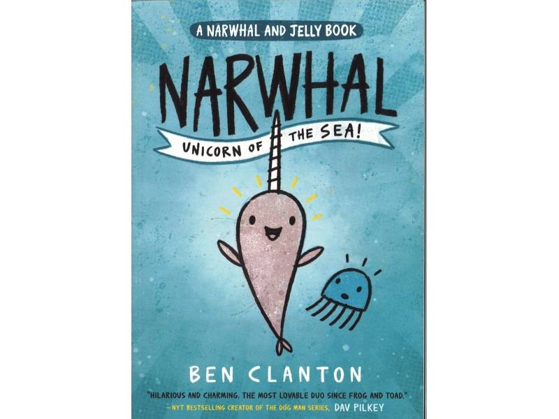 Narwhal - Unicorn Of The Sea - Ben Clanton