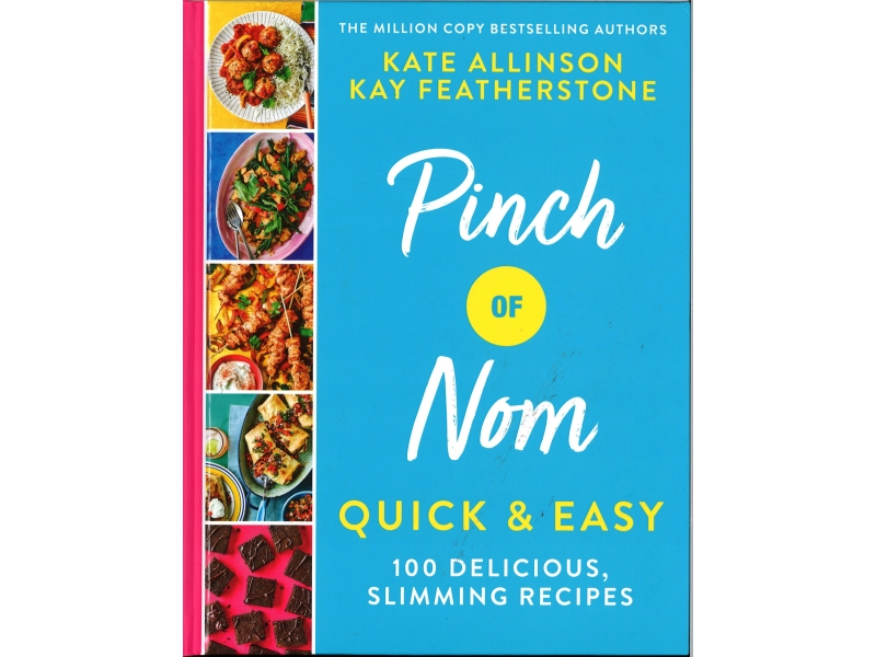 Pinch Of Nom - Quick & Easy - Kate Allinson & Kay Featherstone