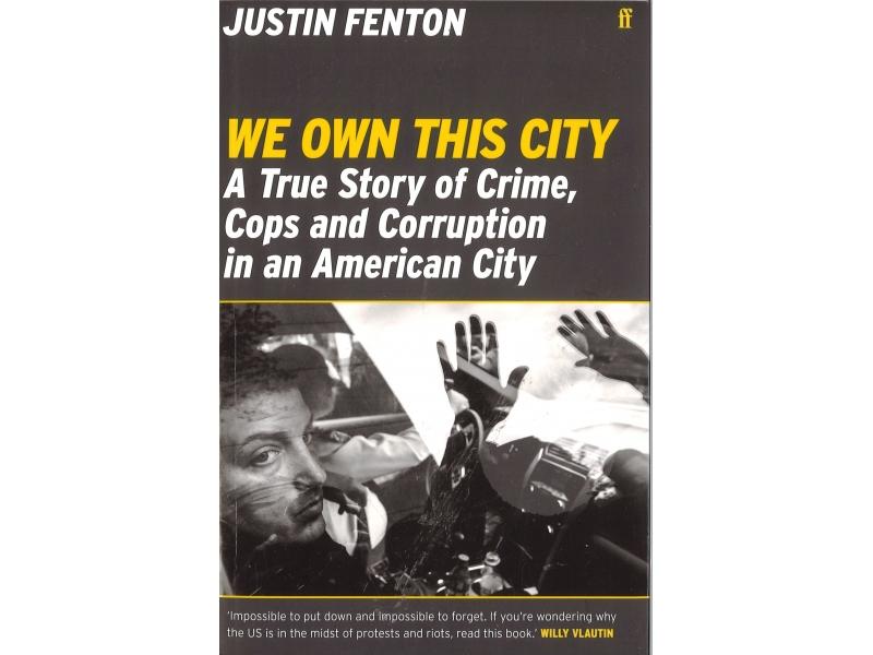 Justin Fenton - We Own This City