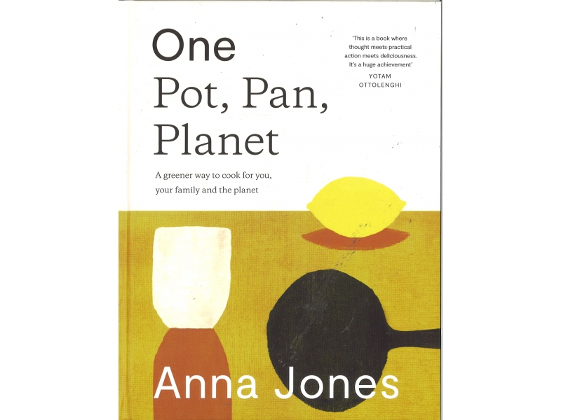 Anna Jones - One Pot, Pan, Planet