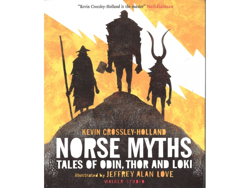 Kevin Crossley-Holland - Norse Myths Tales Of Odin, Thor And Loki