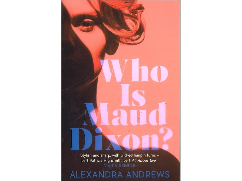 Alexaandra Andrews - Who Is Maud Dixon ?