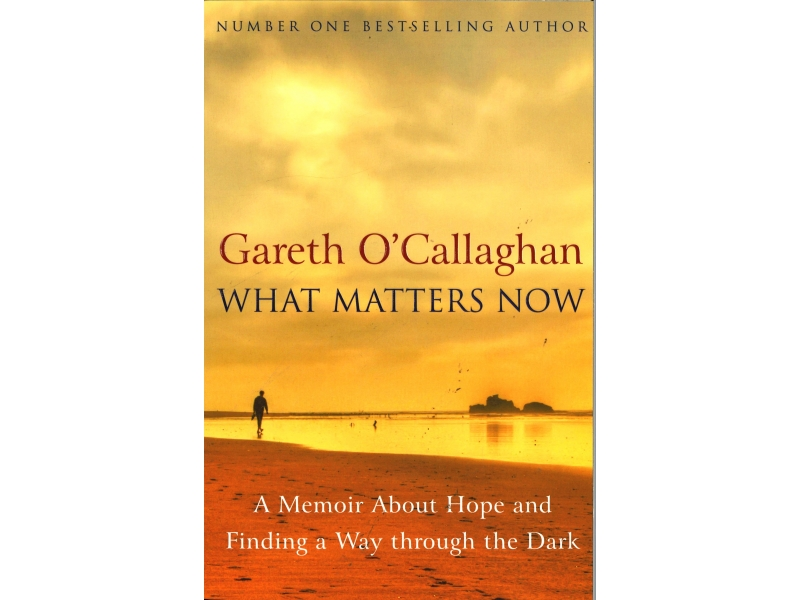 Gareth O' Callaghan - What Matters Now