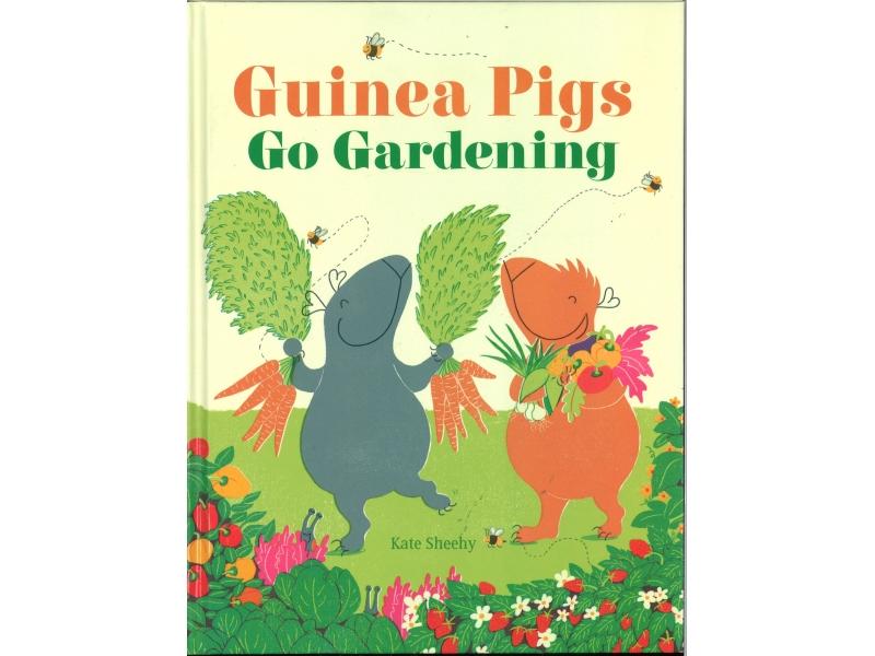 Kate Sheehy - Guinea Pigs Go Gardening