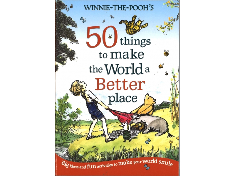 Winnie The Pooh - 50 Things To Make The World A Better Place