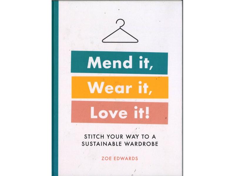 Zoe Edwards - Mend It , Wear It , Love It !
