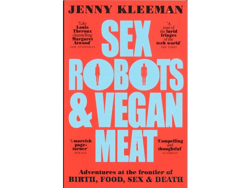 Jenny Kleeman - Sex Robots & Vegan Meat