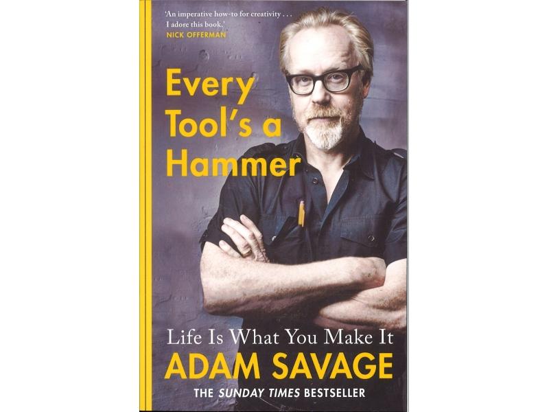 Adam Savage - Every Tool's A Hammer