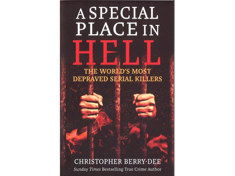 Christopher Berry-Dee - A Special Place In Hell