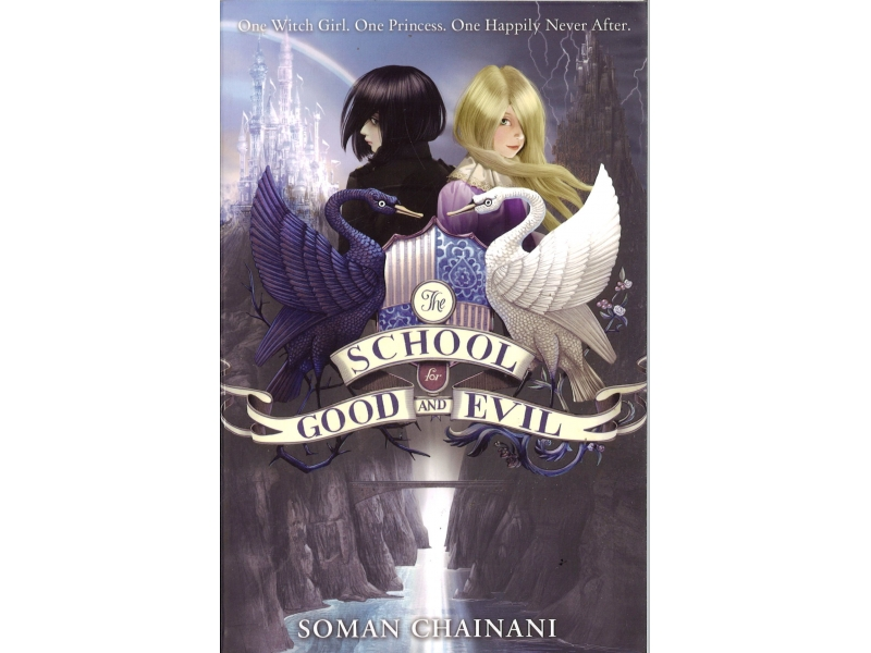 Soman Chainani - The School For Good And Evil - Book 1