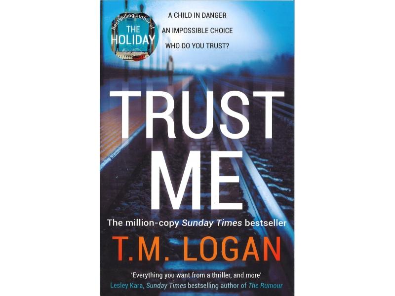 T.M. Logan - Trust Me
