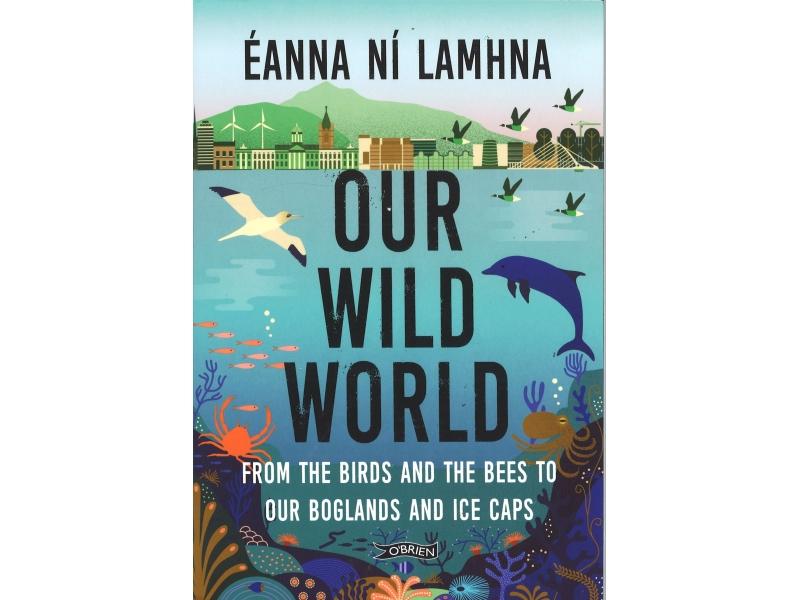 Eanna Ni Lamhna - Our Wild World