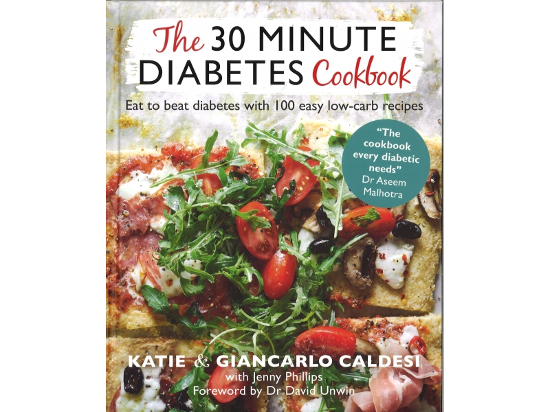 Katie & Giancarlo Caldest - The 30 Minute Diabetes Cookbook